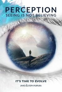 Seeing Is Not Believing >> Perception Seeing Is Not Believing Purpura Pupura Haftad
