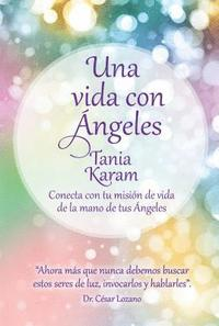 Una Vida Con Ángeles / Life with Angels (häftad)