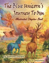 The Blue Unicorn's Journey to Osm Illustrated Book (häftad)