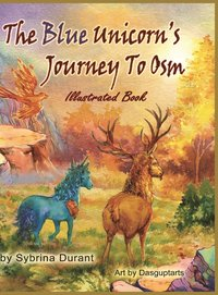 The Blue Unicorn's Journey to Osm Illustrated Book (inbunden)