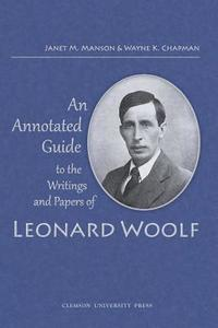 An Annotated Guide to the Writings and Papers of Leonard Woolf (häftad)