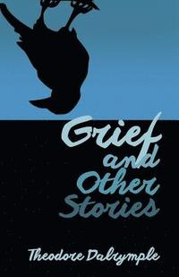 Grief and Other Stories (häftad)