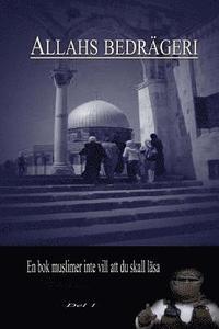Allahs Bedrageri: Studie Pa Djupet AV Islams
