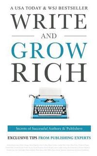 Write and Grow Rich: Secrets of Successful Authors and Publishers (häftad)