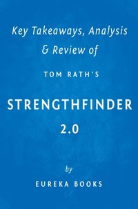 strengths finder 2 0 by tom rath A couple of weeks ago, i purchased strenths finder 20, by tom rath and discovered a new strength that was listed as #2, which had not been on my original list this particular strength seemed more natural than one that was on my original list of strengths (buckingham & clifton.