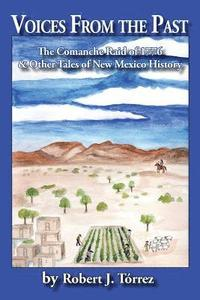 Voices from the Past: The Comanche Raid of 1776 & Other Tales of New Mexico History (häftad)