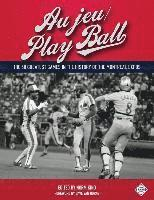 Au jeu/Play Ball: The 50 Greatest Games in the History of the Montreal Expos (häftad)