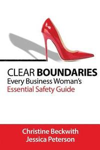 Clear Boundaries: Every Business Woman's Essential Safety Guide (häftad)