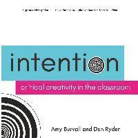 Intention: Critical Creativity in the Classroom (häftad)
