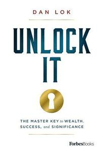 Unlock It: The Master Key to Wealth, Success, and Significance (inbunden)