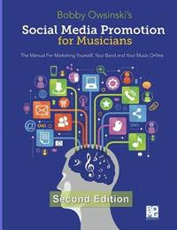 Social Media Promotion for Musicians - Second Edition (häftad)