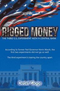 Rigged Money: The Third U.S. Experiment with a Central Bank (häftad)