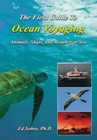 Field Guide To Ocean Voyaging (e-bok)