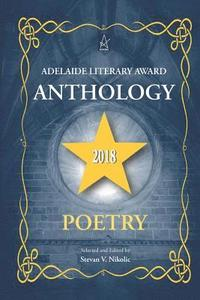 Adelaide Literary Award Anthology 2018: Poetry (häftad)