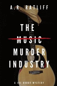 The Music Murder Industry: A Joe Ruddy Mystery (häftad)