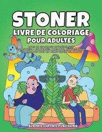 Stoner Livre De Coloriage Pour Adultes Bubonic Chronic Publishing Haftad 9781952264351 Bokus