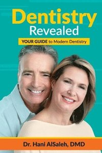 Dentistry Revealed: Your Guide to Modern Dentistry (häftad)