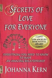 Secrets of Love for Everyone: Everything You Need to Know to Have an Amazing Relationship (häftad)