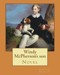 Windy McPherson's son. By: Sherwood Anderson (Novel): Sherwood Anderson (September 13, 1876 - March 8, 1941) was an American novelist and short s (häftad)