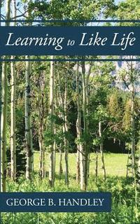 Learning to Like Life: A Tribute to Lowell Bennion (häftad)