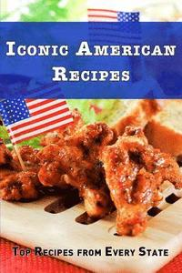 Iconic America Recipes: Top Recipes from Each State (häftad)