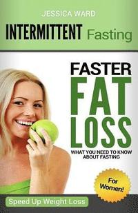Intermittent Fasting for Women: Faster Fat Loss (häftad)