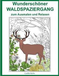 Wunderschoner Waldspaziergang Zum Ausmalen Und Relaxen Malbuch