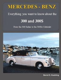 MERCEDES-BENZ, The 1950s 300, 300S Series: From the 300 Sedan to the 300Sc Roadster (häftad)