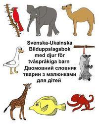 Skopia.it Svenska-Ukainska Bilduppslagsbok med djur för tvåspråkiga barn Image