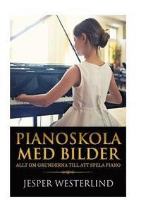 Pianoskola Med Bilder: Allt Om Grunderna Till Att Spela Piano
