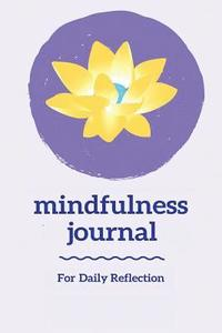 Mindfulness Journal: A Journal for Self Exploration Through Daily Mindful Reflection - (Purple Orange Lotus Edition) (häftad)