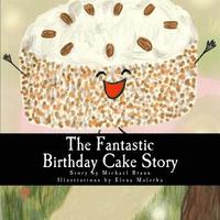 The Fantastic Birthday Cake Story (häftad)