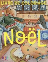 Noel Livres De Coloriage Noel Livre De Coloriage Enfant Christmas Coloring Book Children Coloring Book 1st Gr Av Kids Creative France