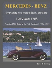 MERCEDES-BENZ, The 170V and 170S Series: From the 170V Sedan to the 170S Cabriolet A (häftad)