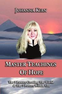 Master Teachings Of Hope: The 7 Powers Creating The World & The 7 Powers Within You (häftad)
