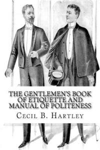 The Gentlemen's Book of Etiquette and Manual of Politeness (häftad)