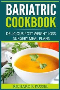 Bariatric Cookbook Delicious Post Weight Loss Surgery Meal Plans