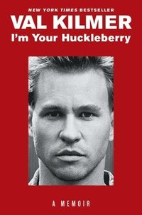 I'm Your Huckleberry: A Memoir (inbunden)