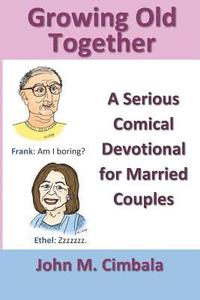 Growing Old Together: A Serious Comical Devotional for Married Couples (häftad)
