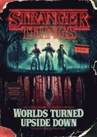 Stranger Things: Worlds Turned Upside Down (inbunden)
