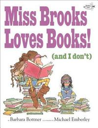 Miss Brooks Loves Books (and I Don't) (häftad)