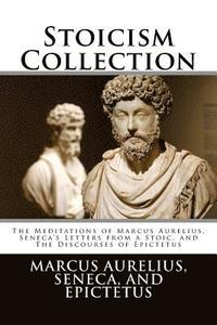 Stoicism Collection: The Meditations of Marcus Aurelius, Seneca's Letters from a Stoic, and The Discourses of Epictetus (häftad)