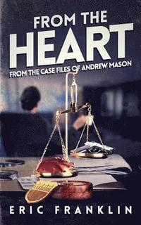 From the Heart: From the Case Files of Andrew Mason (häftad)