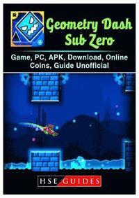 Geometry Dash Sub Zero Game, Pc, Apk, Download, Online, Coins, Guide  Unofficial av Hse Guides (Häftad)