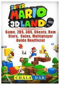 Super Mario 3D Land Game, 2DS, 3DS, Cheats, Rom, Stars, Coins, Multiplayer,  Guide Unofficial av Chala Dar (Häftad)