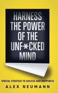 Harness the Power of the Unf*cked Mind (inbunden)