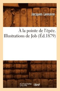 a la Pointe de l'Epee. Illustrations de Job (Ed.1879) (häftad)