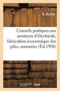 Conseils Pratiques Aux Amateurs Di C2 Bdlectriciti C2 Bd Pour La Fabrication I