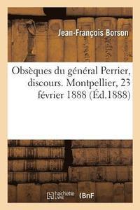 Obs ques Du G n ral Perrier, Directeur Du Service G ographique de l'Arm e,  Discours av Borson-J F (Häftad)