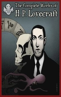 The Complete Works Of H.P Lovecraft (inbunden)